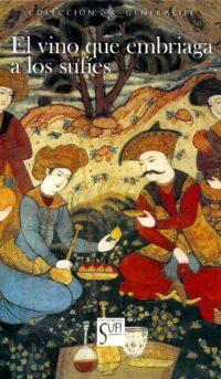 El vino que embriaga a los sufíes